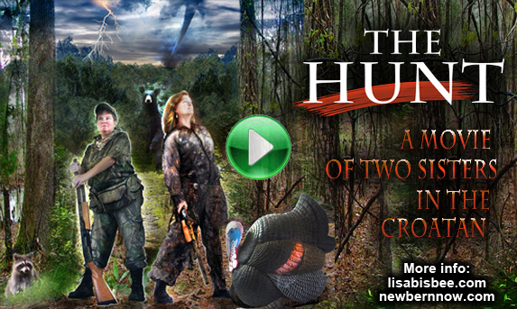 The Hunt: A Movie of Two Sisters in the Croatan. This film brings two sisters together, raised a decade apart! They meet every year to get back to nature for turkey hunting escapades. Join them as they discover a lifetime of outdoor experiences and adventures! They overcome natural disasters (including Tornadoes of 2011), many encounters with bear, and other forces that nature has to offer. They even escaped the law! Learn about hunting the elusive wild turkey and discover the Croatan National Forest!